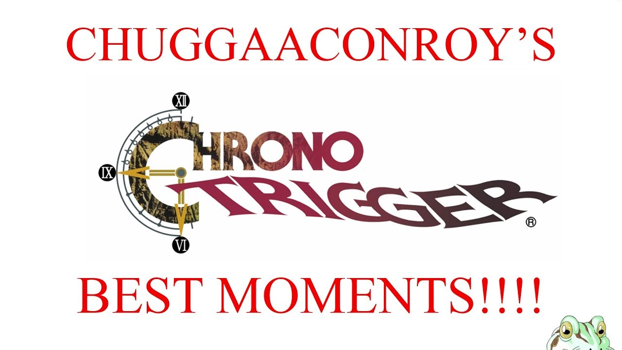 Chuggaaconroy - Best Of/Funniest Moments of Chrono Trigger