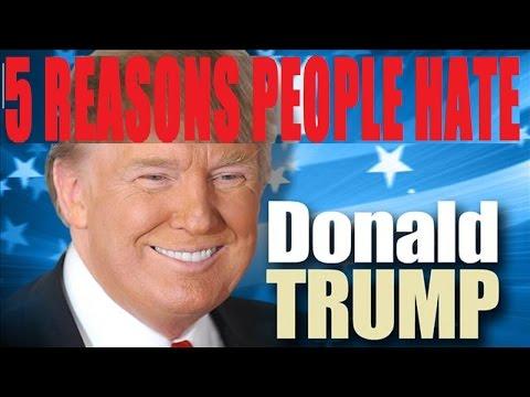 5 Reasons People Hate DONALD TRUMP