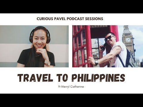 🇵🇭 PODCAST 009: Travel to the Philippines ft Merryl Catherine