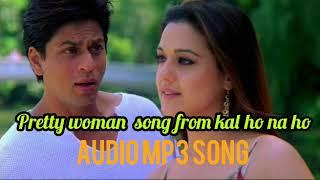 Pretty Woman Hindi Song | Kal Ho Na Ho Movie | Shahrukh Khan/pretty Zinta