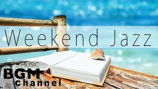 Exquisite Weekend Jazz - Relaxing instrumental Jazz Hip Hop & Bossa Nova