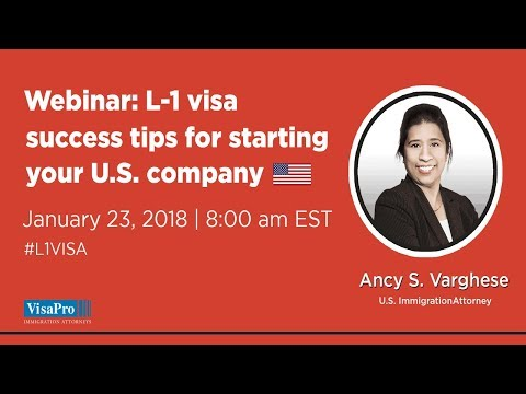 Immigration Webinar: L-1 Visa Success Tips For Starting Your U.S. Company