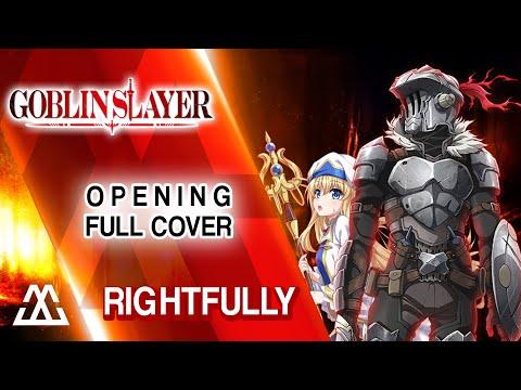 Goblin Slayer Opening - Rightfully (Full Rock Cover)