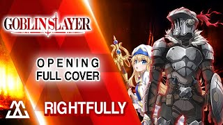 Goblin Slayer Opening - Rightfully (Full Rock Cover)