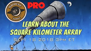 The Square Kilometer Array: The World's Largest Radio Telescope