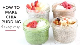 Chia Pudding Recipe 4 Ways | Healthy Breakfast Idea