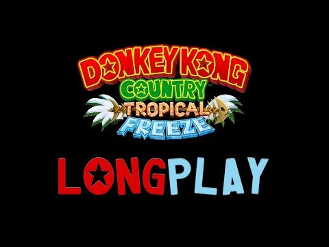 Download Youtube: Donkey Kong Country - Tropical Freeze : Longplay