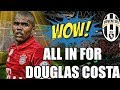 JUVENTUS - DOUGLAS COSTA IS THE PLAYER THEY WANT?HERE?S WHY! | Serie A Transfer News