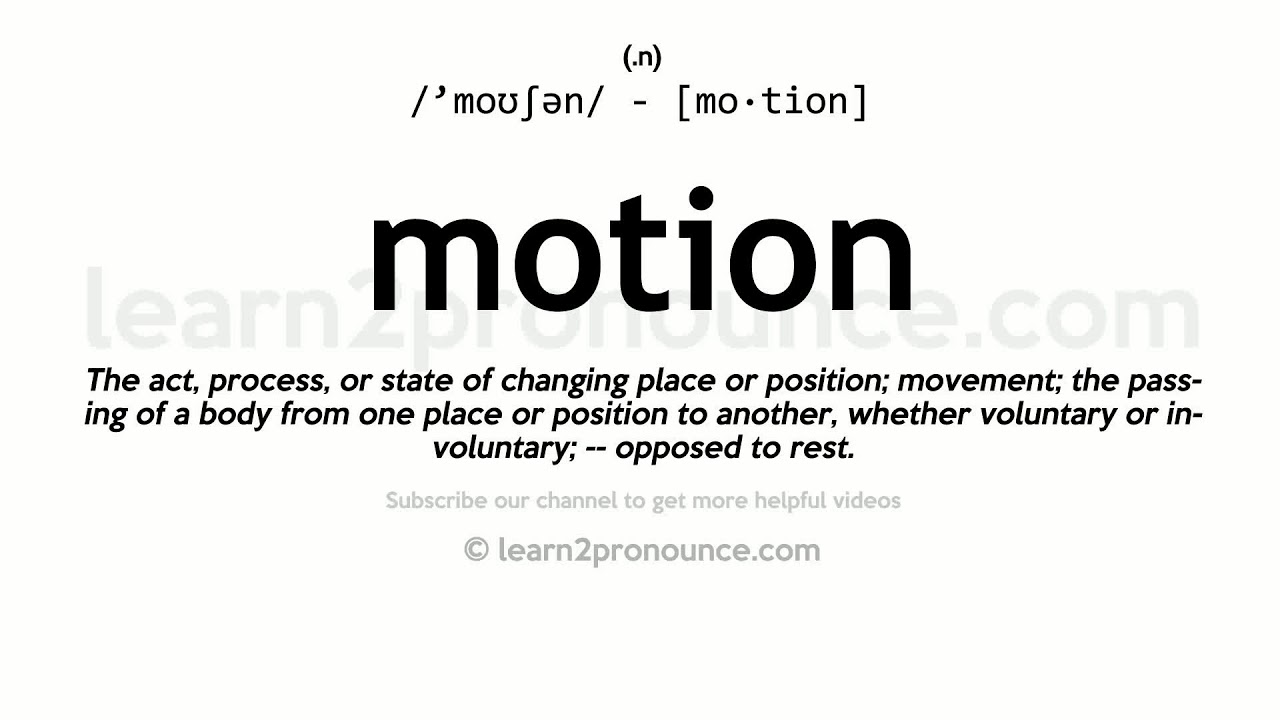 Pronunciation of Motion  Definition of Motion