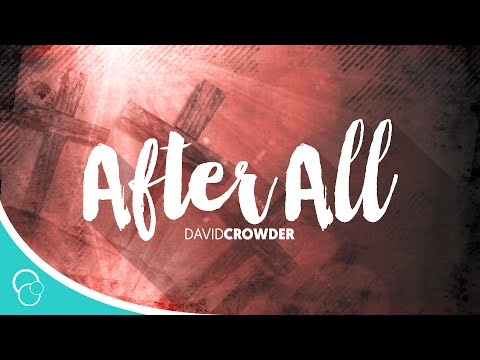 After All HolyDavid Crowder Band Lyrics