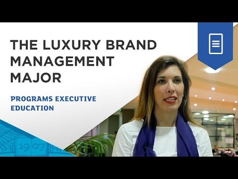 ESSEC Global MBA - Luxury Brand Management major - Why should you do this major?