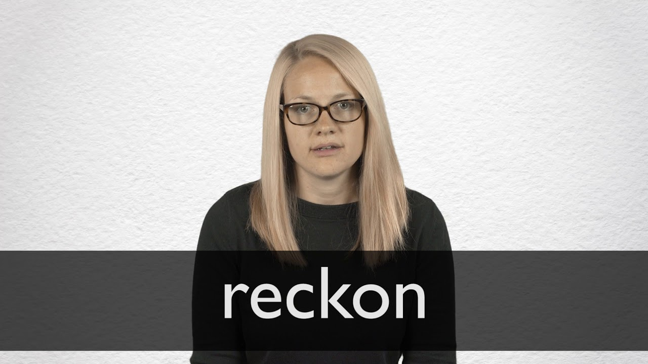 Reckon definition and meaning | Collins English Dictionary