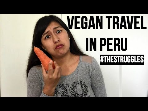 Vegan Travel In Peru (Video 57)