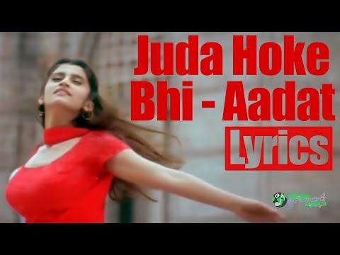 Juda Hoke Bhi Tu Mujhme Kahi Baki Hai | Aadat | Lyrics | Atif Aslam | Kalyug | Globe Lyrics | GL