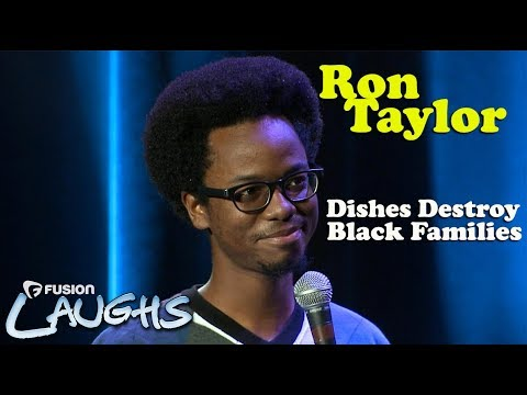 Dishes Ruin Black Families  Ron Taylor