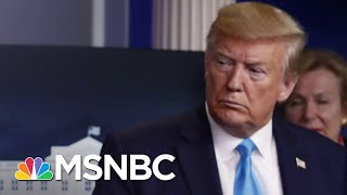 Why Trump Is Blasting The World Health Organization's Coronavirus Response | The 11th Hour | MSNBC