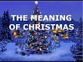 The Meaning of Christmas - Silent Monk