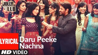Jolly LLB Daru Peeke Nachna Official Lyrical Video Song | Arshad Warsi, Amrita Rao