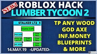 ROBLOX LUMBER TYCOON 2 HACK ll DUPLICATE , GOD AXE , TELEPORT , WS & MORE *14.MAY.19*