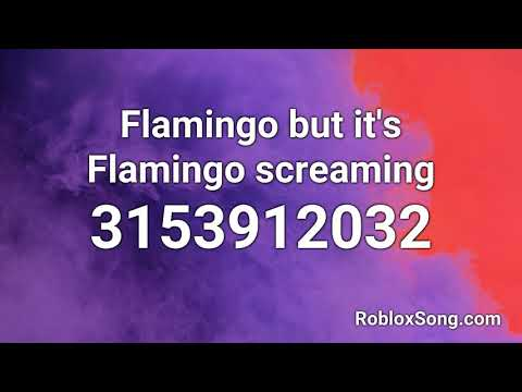 Flamingo But It S Flamingo Screaming Roblox Id Roblox Music Code