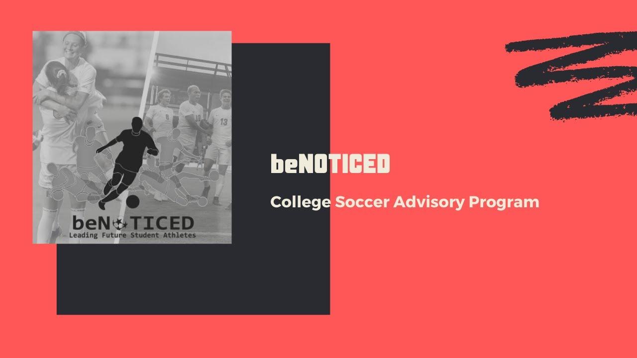 beNOTICED - College Soccer Advisory Program