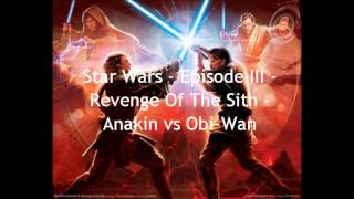 Download Star Wars - Episode III: Revenge Of The Sith - Anakin vs Obi-Wan MP3 song and Music Video
