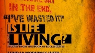 Ecclesiastes 3:1-11 - Everything Has Its Time
