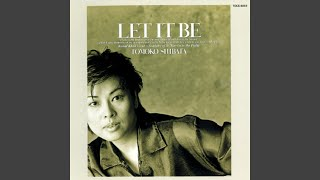 Provided to YouTube by Universal Music Group Let It Be · Tomoko Shi...