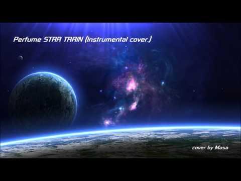 Perfume STAR TRAIN (full cover.Instrumental)