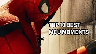 Top 10 MCU Moments (Up to Spider-man Far From Home)