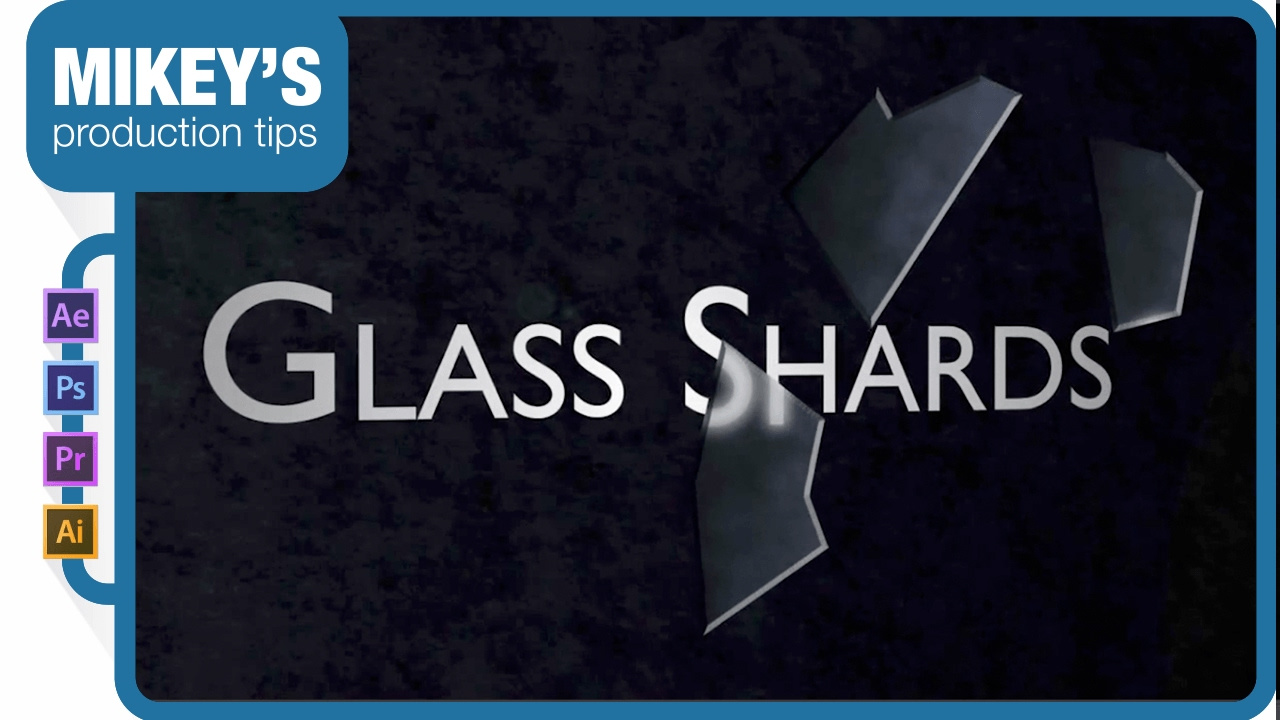 Shatter glass in After Effects by Rich Young - ProVideo