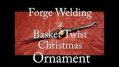 Forge Welding a Basket Twist Christmas Ornament