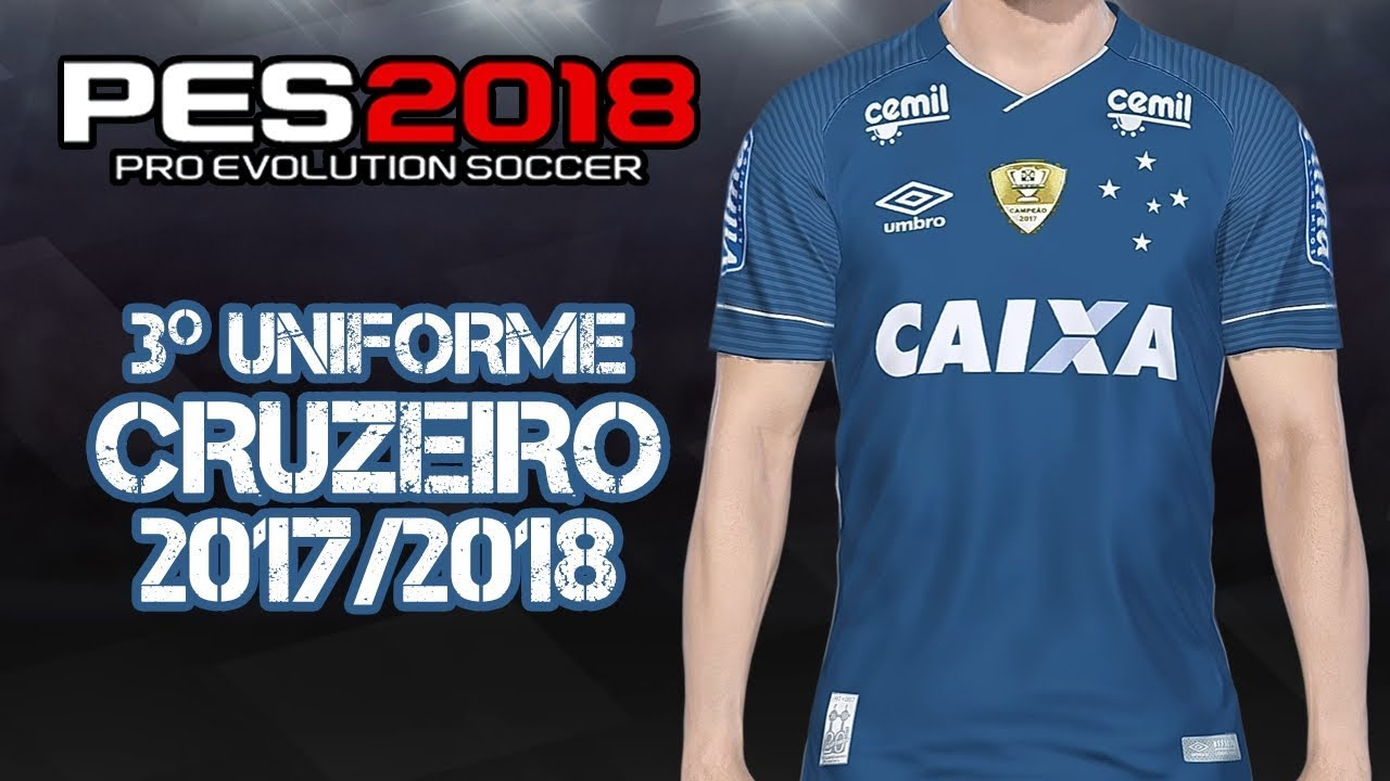 d3c5014e74a98 PES 2018  novo uniforme do Cruzeiro para PS4 e PC - YouTube
