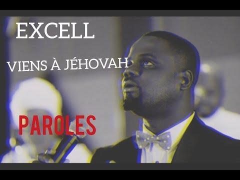 EXCELL - VIENS A JÉHOVAH (PAROLES)
