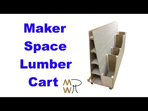 52 - MakerSpace Lumber Cart - Manhattan Wood Project