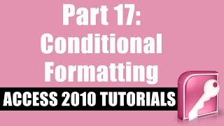 Microsoft Access 2010 Tutorial for Beginners - Part 17 - Conditional Formatting Forms and Reports