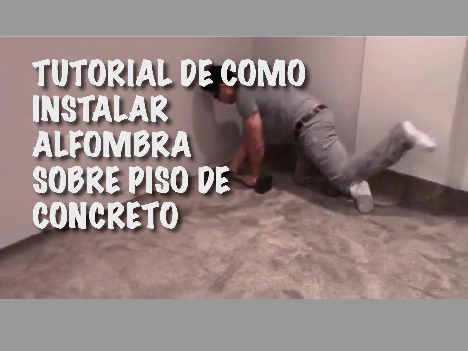 Tutorial de como instalar alfombra sobre piso de concreto - Como hacer un piso de hormigon lustrado ...