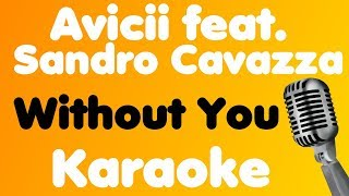 Avicii • Without You (feat. Sandro Cavazza) • Karaoke