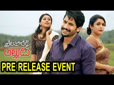 Shailaja Reddy Alludu Pre-Release Event Full Video || Naga Chaitanya, Anu Emmanuel || 2018