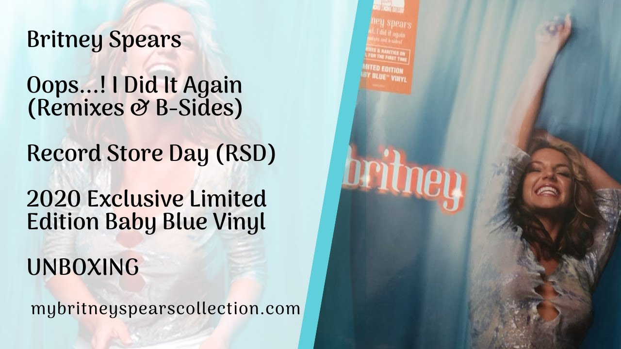 Oops I Did It Again Remixes B Sides Rarities Record Store Day Rsd My Britney Spears Collection Youtube