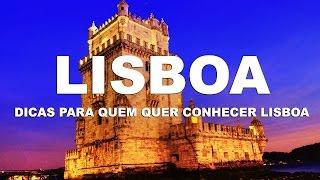 Lisboa Ep.1 - Dicas para quem quer conhecer Lisboa - Portugal