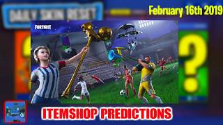 February 16th - Fortnite item shop Predictions 2019 * Will The Soccer Skins Return Today? *