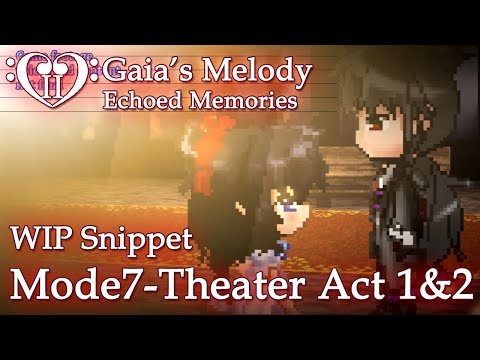 Gaia's Melody EM2 WIP Snippet - MODE7-THEATER ACT 1 & 2 [Voiced] (RPG Maker MV) SPOILERS