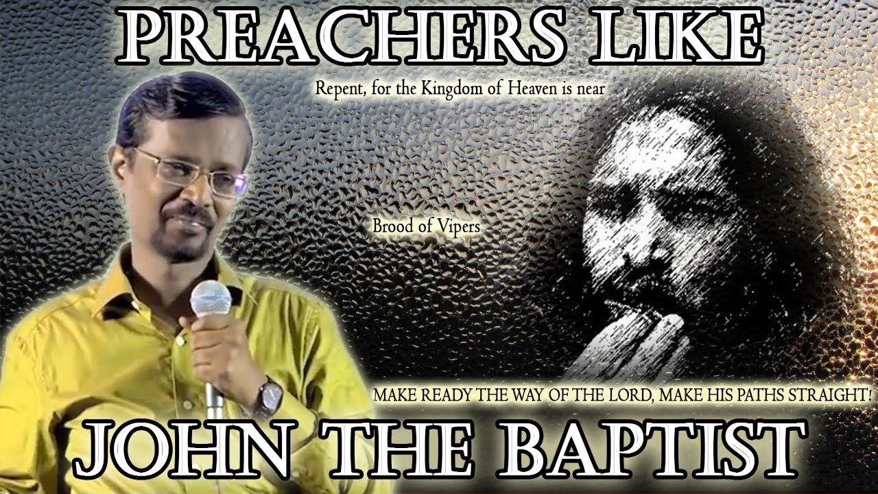 Preachers like John the Baptist (with English subtitles) | Bro. Vincent Selvakumaar