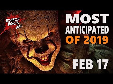 MOST ANTICIPATED HORROR MOVIES OF 2019 ???? Horror Addicts LIVE!
