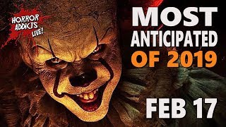 MOST ANTICIPATED HORROR MOVIES OF 2019 💀 Horror Addicts LIVE!