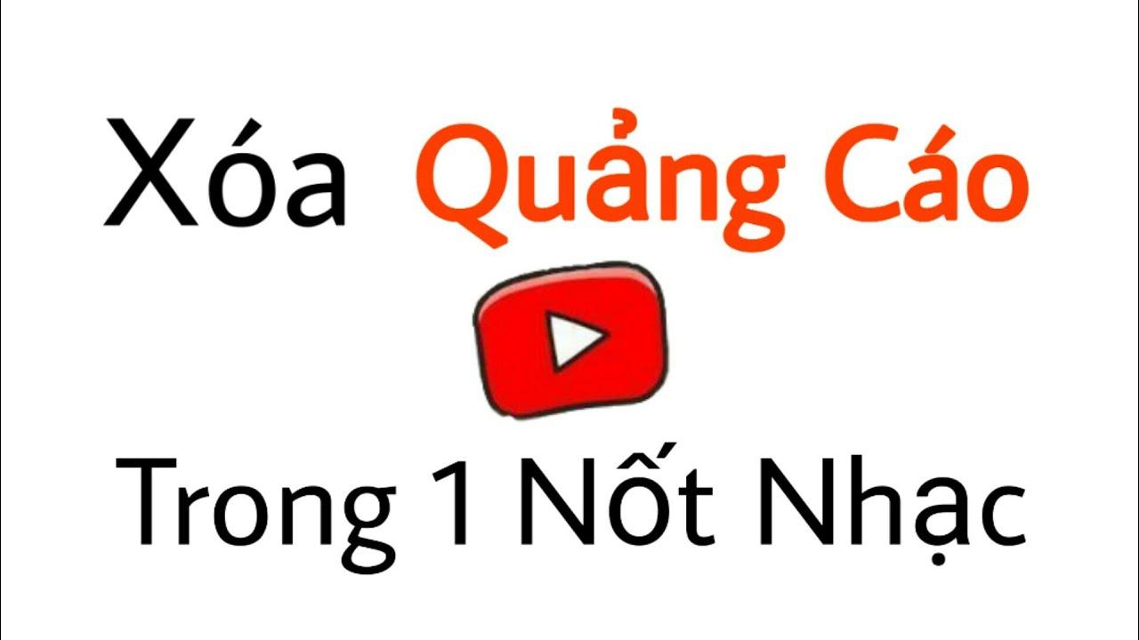 Làm Sao Để Xóa Bỏ Tất Cả QUẢNG CÁO Trên Youtube?? Thủ Thuật Youtuber 2020