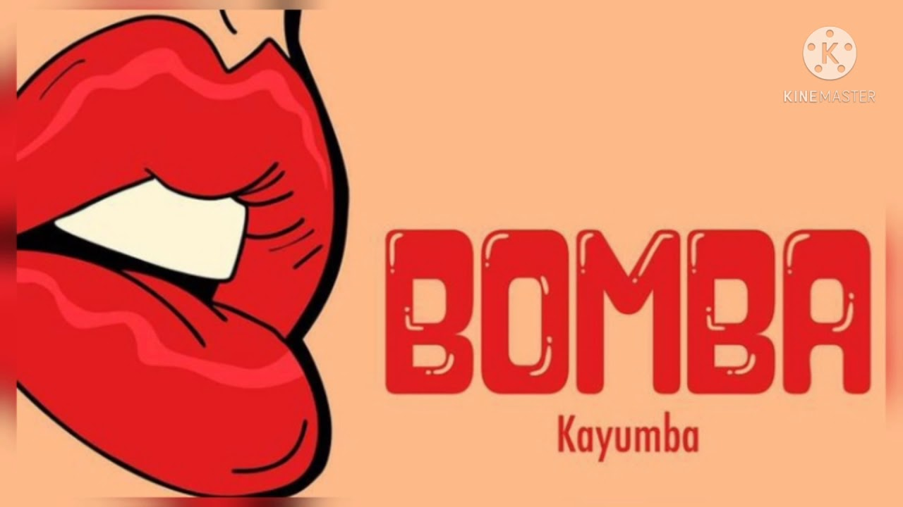 Download KAYUMBA - BOMBA   LYRICS