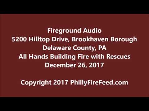 12-26-17, 5200 Hilltop Dr, Brookhaven, Delaware County, PA, Building Fire with Rescues