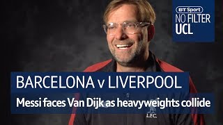 Messi vs Van Dijk and Suarez and Coutinho's Reds reunion | No Filter UCL: Barcelona vs Liverpool